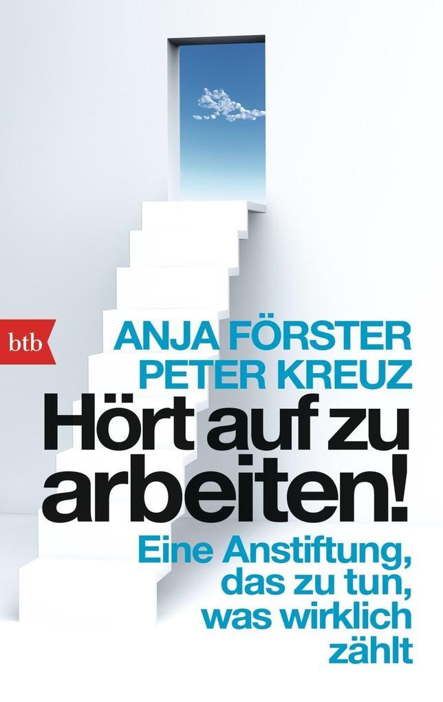 Hört auf zu arbeiten! als Taschenbuch von Anja ...