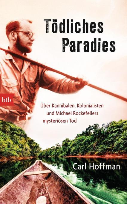Tödliches Paradies als Buch von Carl Hoffman