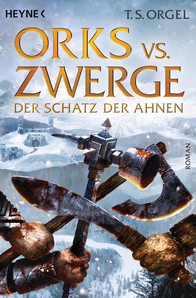 Orks vs. Zwerge 03 - Der Schatz der Ahnen als Taschenbuch
