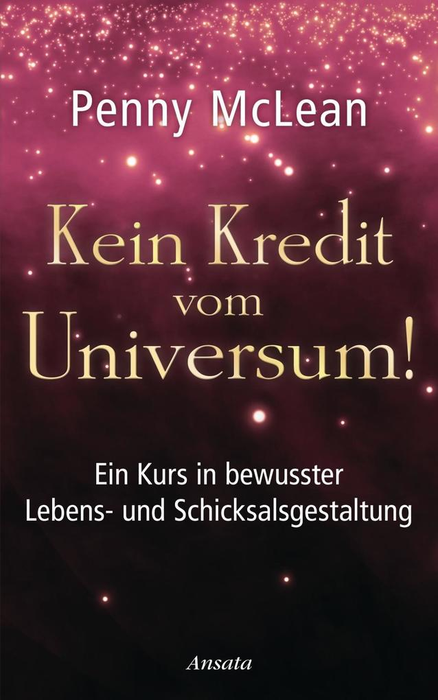 Kein Kredit vom Universum! als Buch von Penny M...