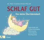 Schlaf gut - Das kleine Überlebensbuch