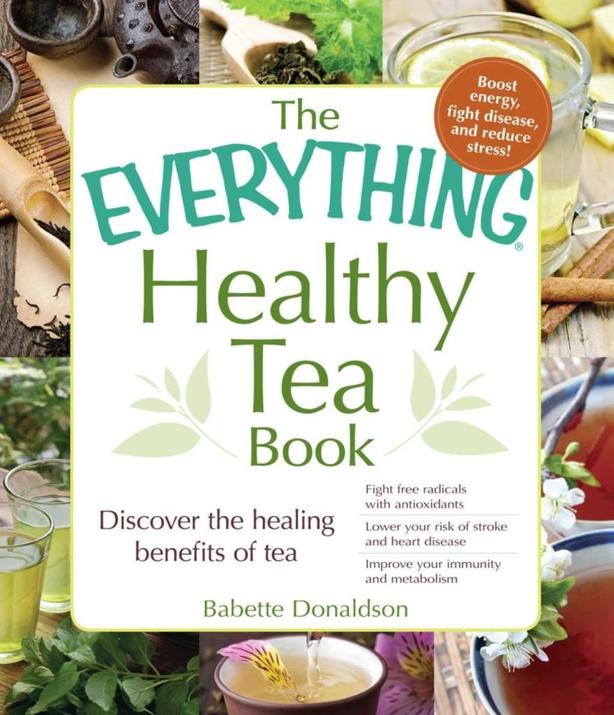 The Everything Healthy Tea Book als eBook Downl...