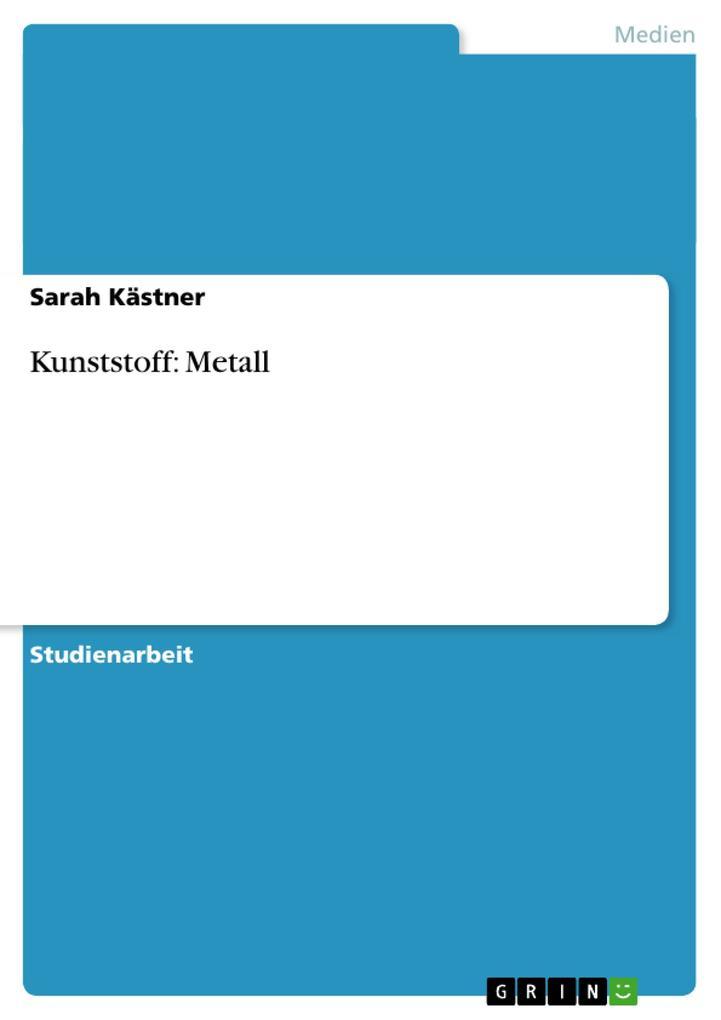 Kunststoff: Metall als Buch von Sarah Kästner