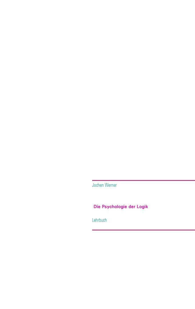 Die Psychologie der Logik als Buch von Jochen W...