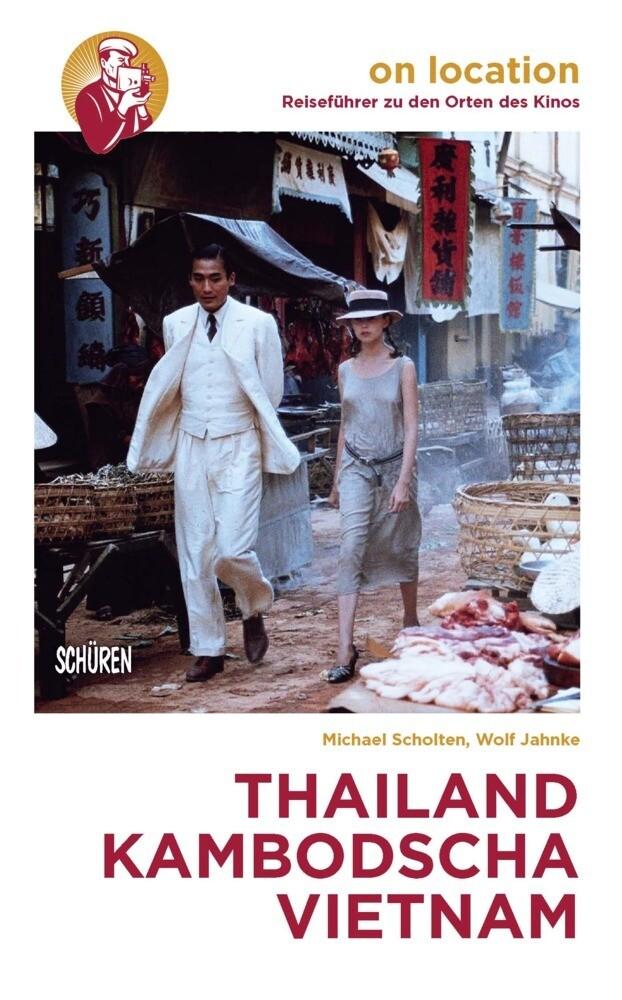 Orte des Kinos: Thailand - Kambodscha - Vietnam...