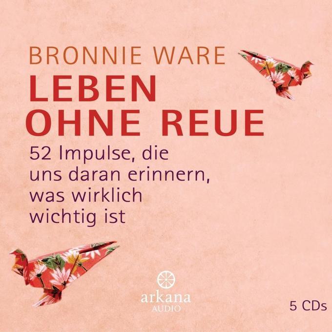 Leben ohne Reue als Hörbuch CD von Bronnie Ware