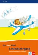 Die Auer Fibel. Schreibschriftlehrgang Vereinfachte Ausgangsschrift für Linkshänder 1. Schuljahr. Ausgabe für Bayern - Neubearbeitung 2014