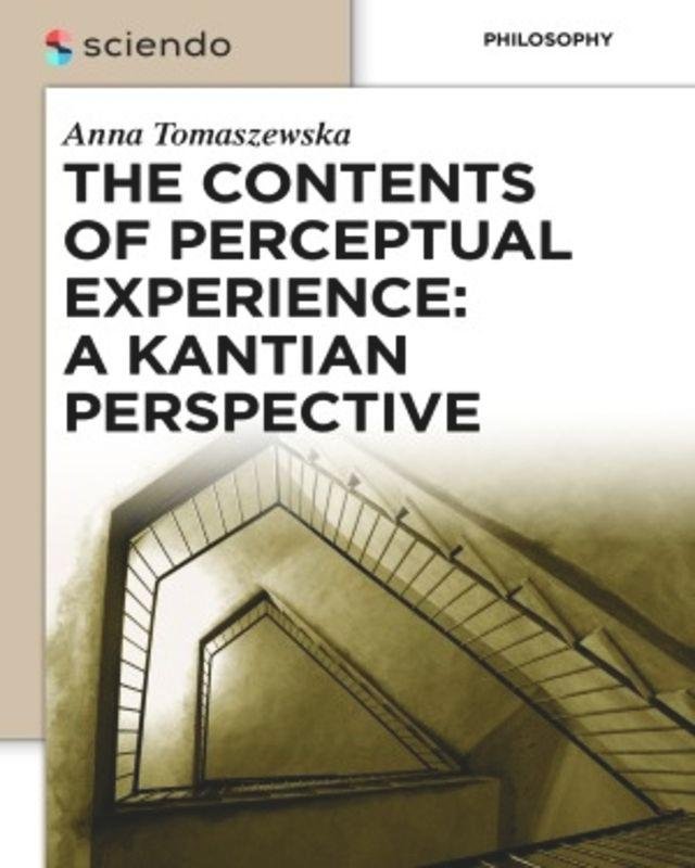 The Contents of Perceptual Experience: A Kantia...
