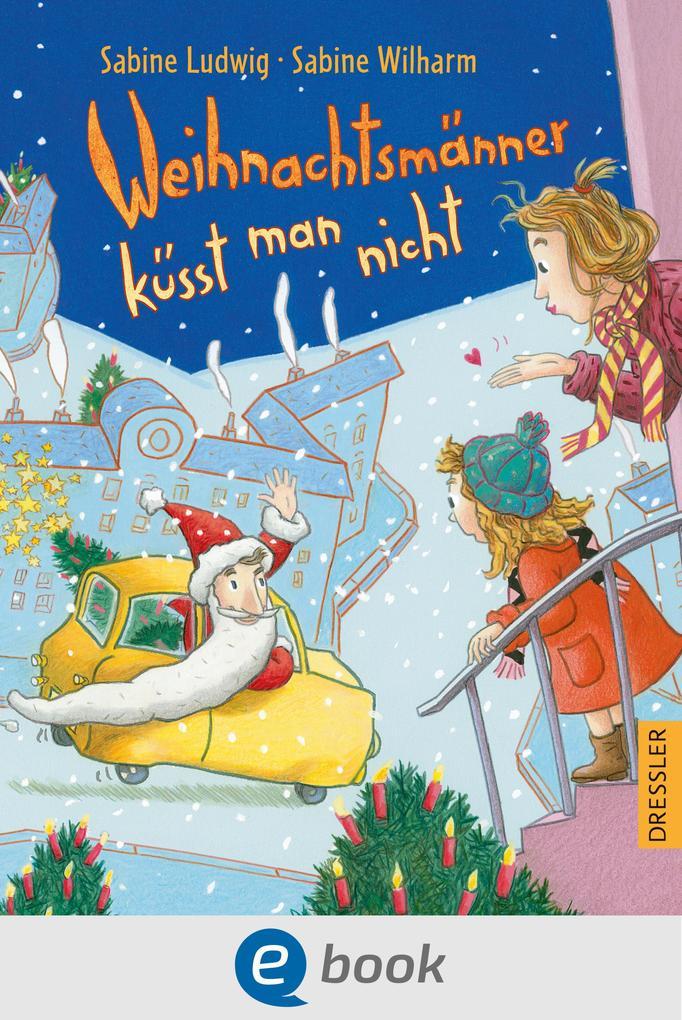 Weihnachtsmänner küsst man nicht als eBook