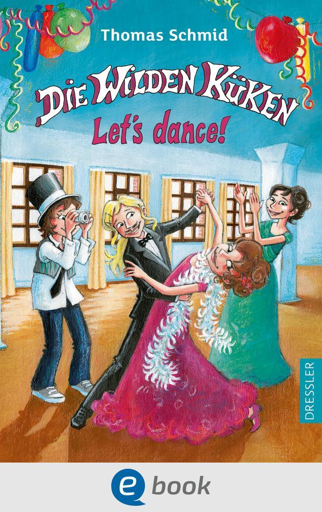 Die Wilden Küken - Let's dance! als eBook