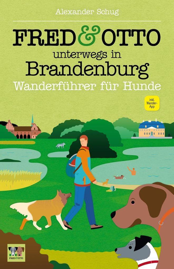 FRED & OTTO unterwegs in Brandenburg als Buch
