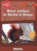 Natur aktiv: Natur erleben im Herbst und Winter