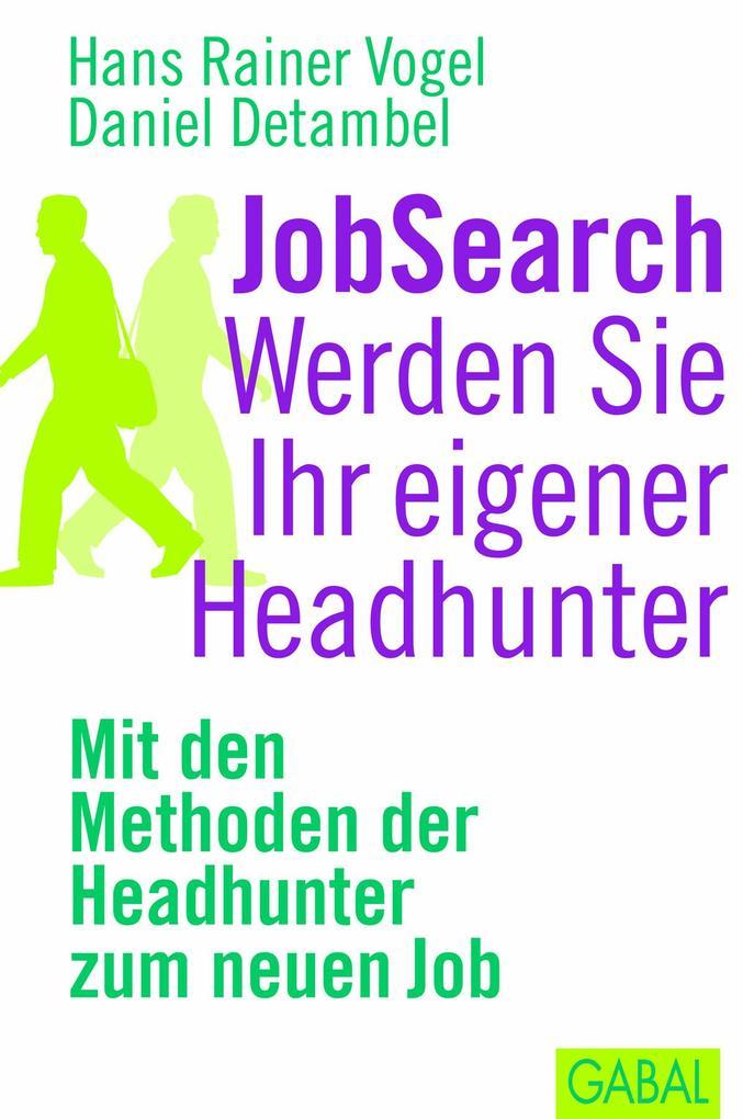 JobSearch. Werden Sie Ihr eigener Headhunter al...