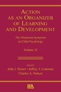 Action as an Organizer of Learning and Development: Volume 33 in the Minnesota Symposium on Child Psychology Series