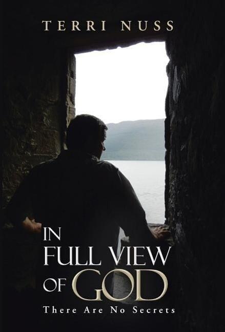 In Full View of God als Buch von Terri Nuss
