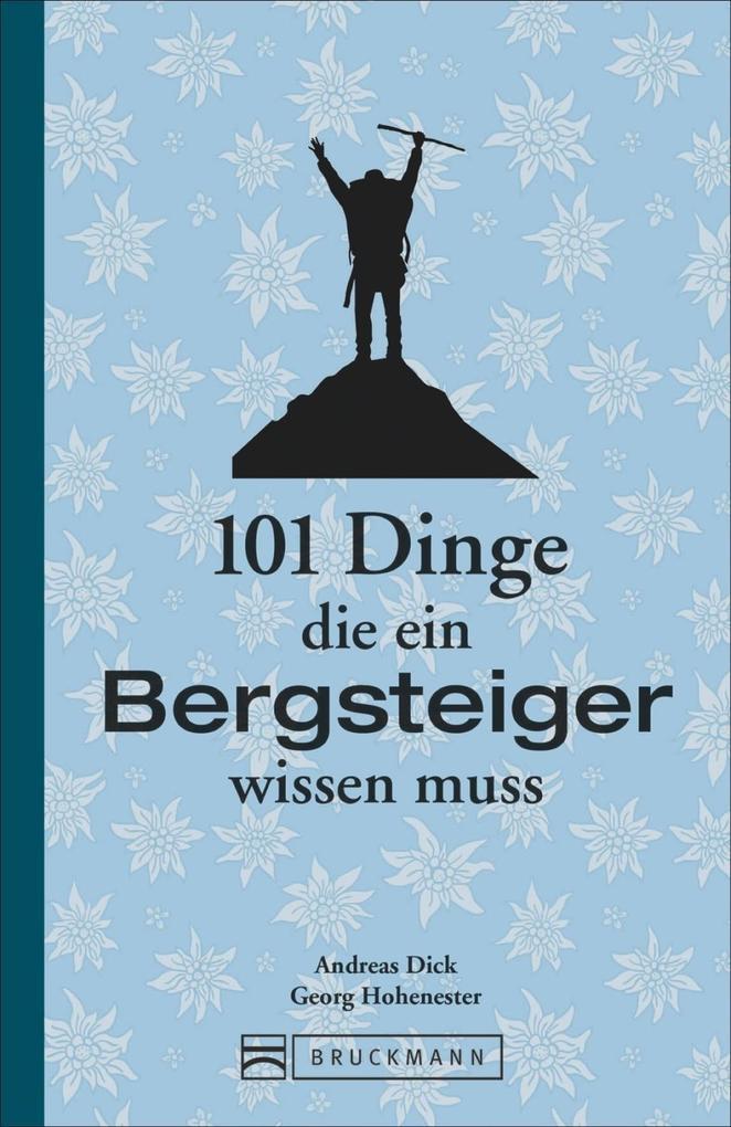 101 Dinge, die ein Bergsteiger wissen muss als Buch