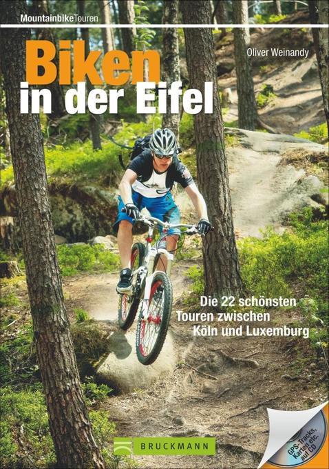 Biken in der Eifel als Buch von Oliver Weinandy