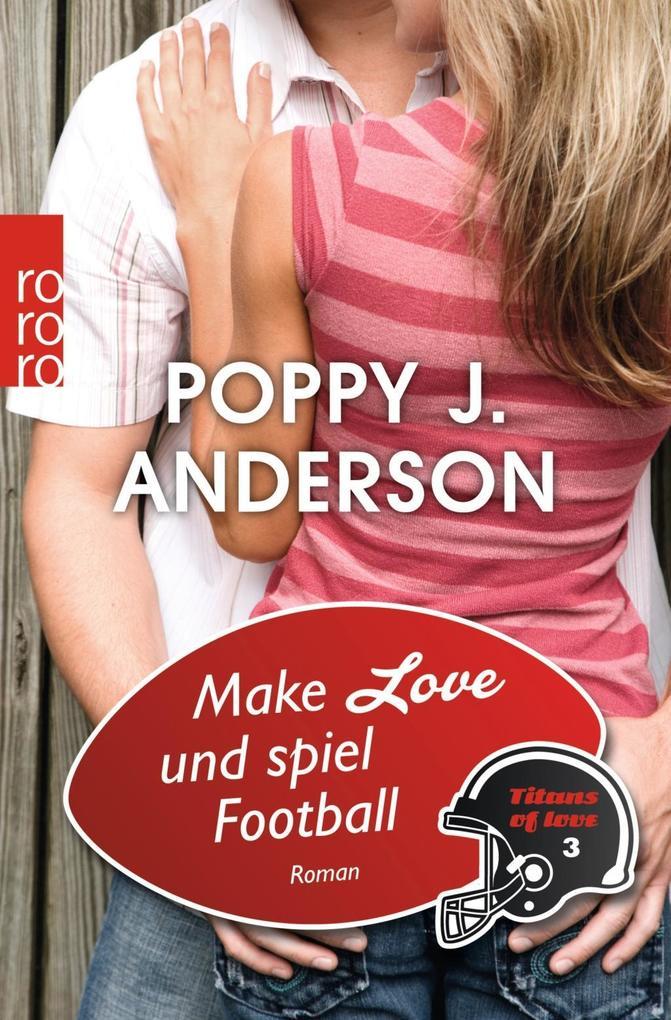 Titans of Love 3. Make Love und spiel Football als Taschenbuch