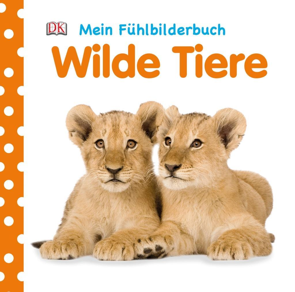 Mein Fühlbilderbuch. Wilde Tiere als Buch