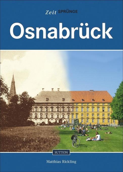 Zeitsprünge Osnabrück als Buch von Matthias Ric...