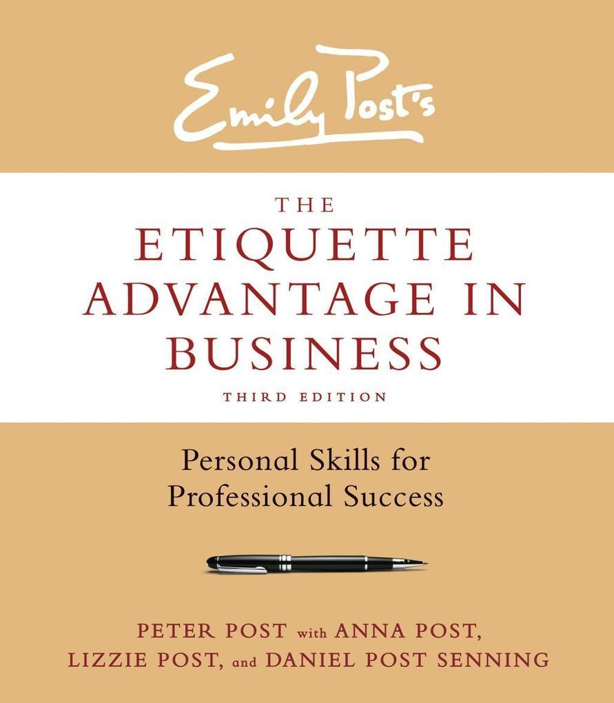 The Etiquette Advantage in Business, Third Edit...