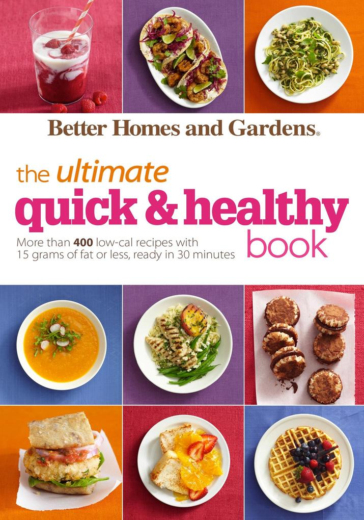Better Homes and Gardens The Ultimate Quick & H...