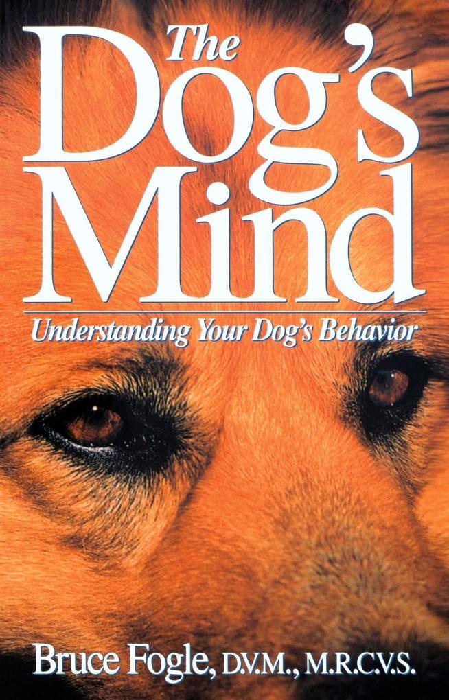 The Dog´s Mind als eBook Download von Bruce Fogle