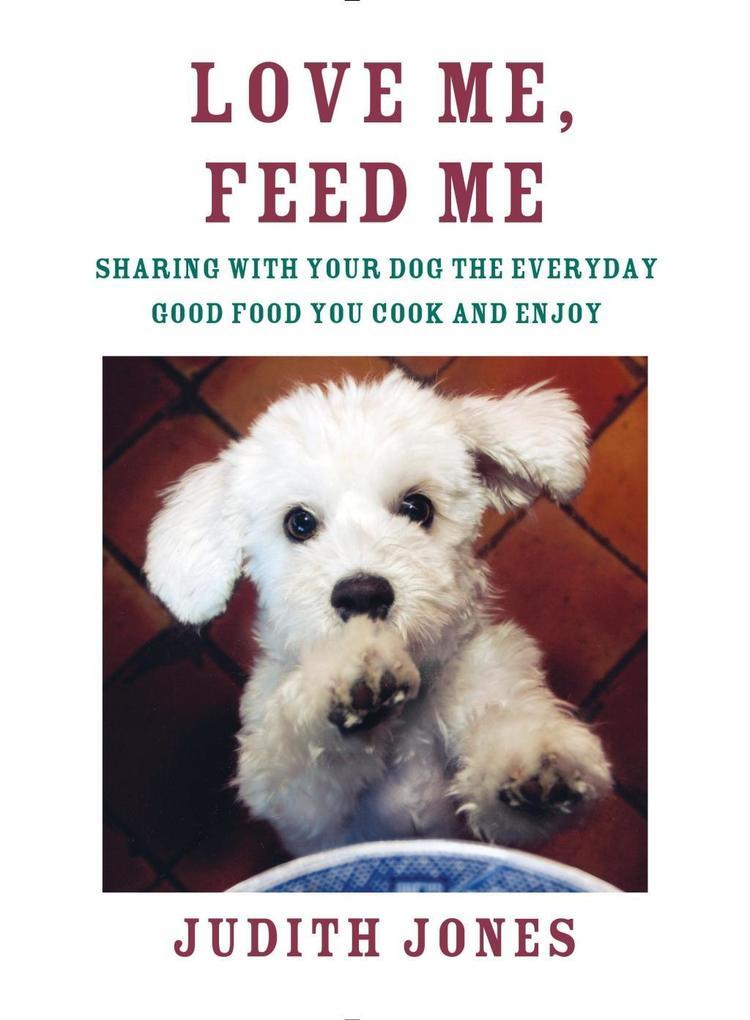 Love Me, Feed Me als eBook Download von Judith ...