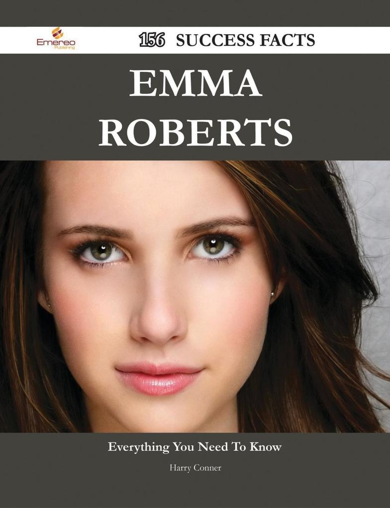 Emma Roberts 156 Success Facts - Everything you...