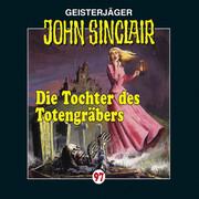 John Sinclair, John Sinclair, Folge 97: Die Tochter des Totengräbers