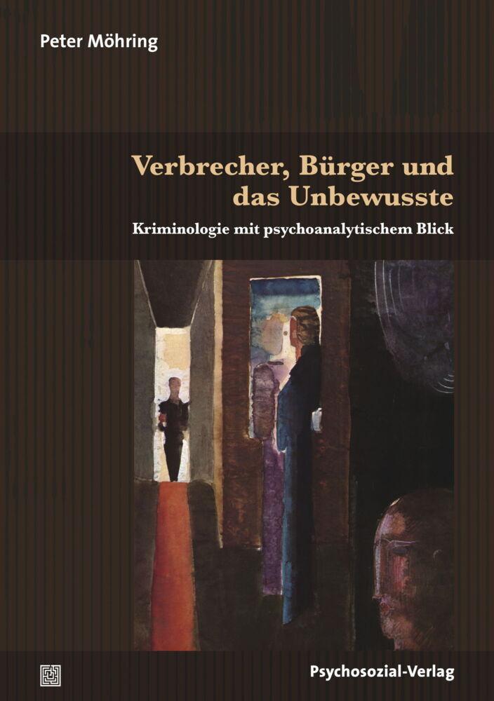 Verbrecher, Bürger und das Unbewusste als Buch ...
