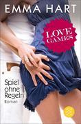 Love Games 01. Spiel ohne Regeln