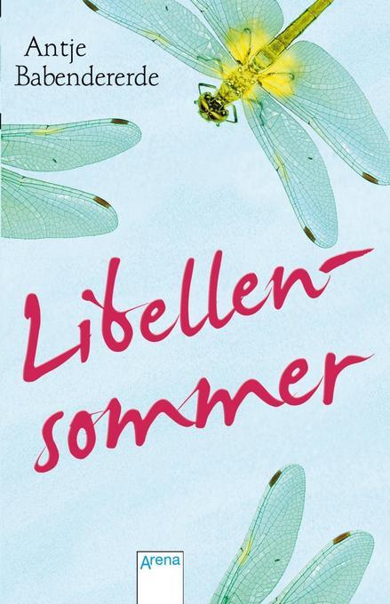 Libellensommer (Taschenbuch), Antje Babendererde