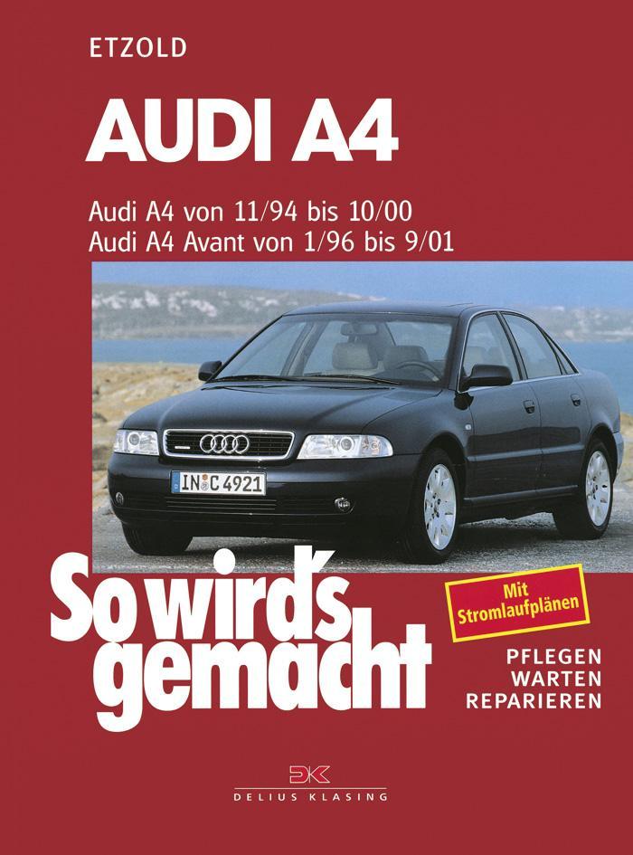 Audi A4 von 11/94 bis 10/00. Audi A4 Avant von 1/96 bis 9/01 als Buch