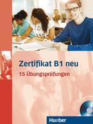 Zertifikat B1 neu. Prüfungsvorbereitung. Übungsbuch + MP3-CD