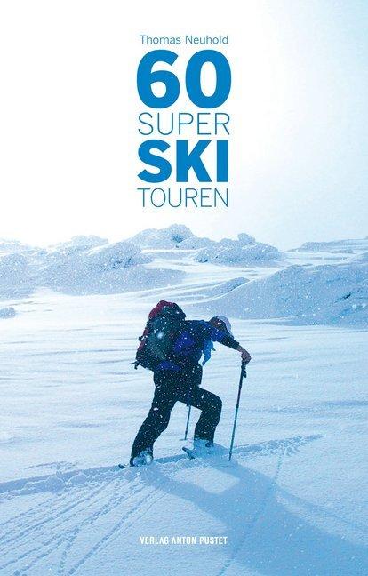 60 Super Skitouren als Buch