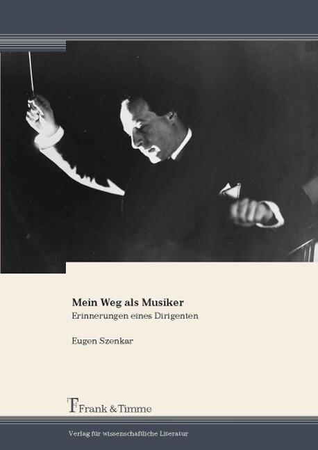 Mein Weg als Musiker als Buch von Eugen Szenkar