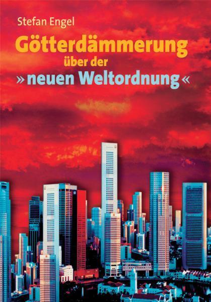 Götterdämmerung über der ' neuen Weltordnung' als Buch