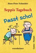 Seppis Tagebuch - Passt scho!: Ein Comic-Roman Band 1