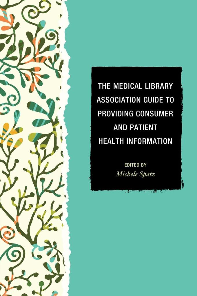 The Medical Library Association Guide to Provid...