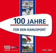 100 Jahre für den Kanusport
