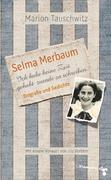 Selma Merbaum - Ich habe keine Zeit gehabt zuende zu schreiben
