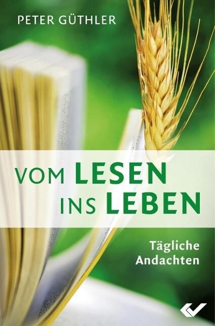 Vom Lesen ins Leben als Buch von Peter Güthler