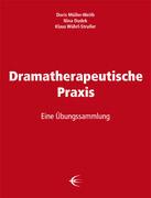 Dramatherapeutische Praxis