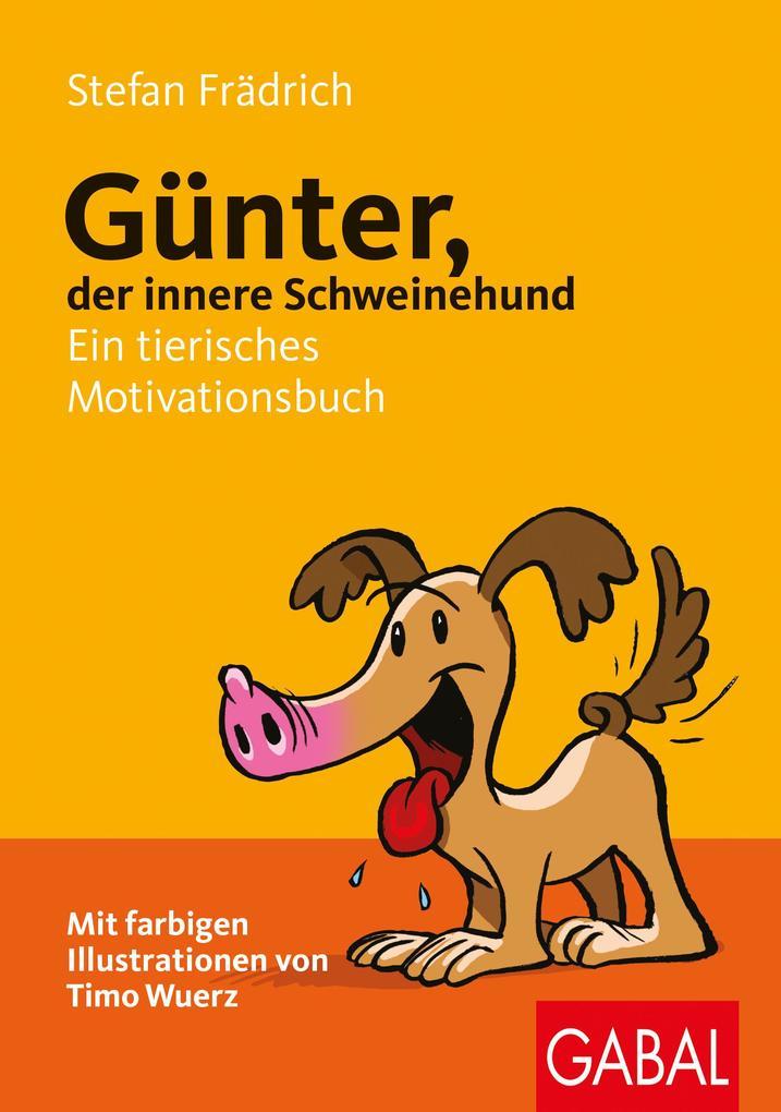 Günter, der innere Schweinehund als Buch von St...
