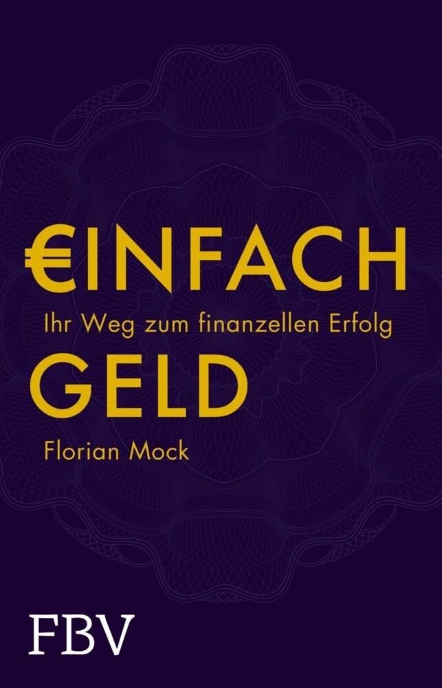 Einfach Geld als Buch von Florian Mock