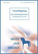 Testflipping 1. Jahr Englisch - Das Schulaufgabenbuch