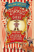 Der Zirkus der Diebe und die lausige Lotterie