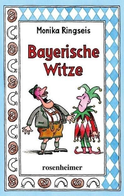 Bayerische Witze als Buch von Monika Ringseis