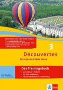 Découvertes Série jaune und bleue 3. Das Trainingsbuch mit Audio-CD